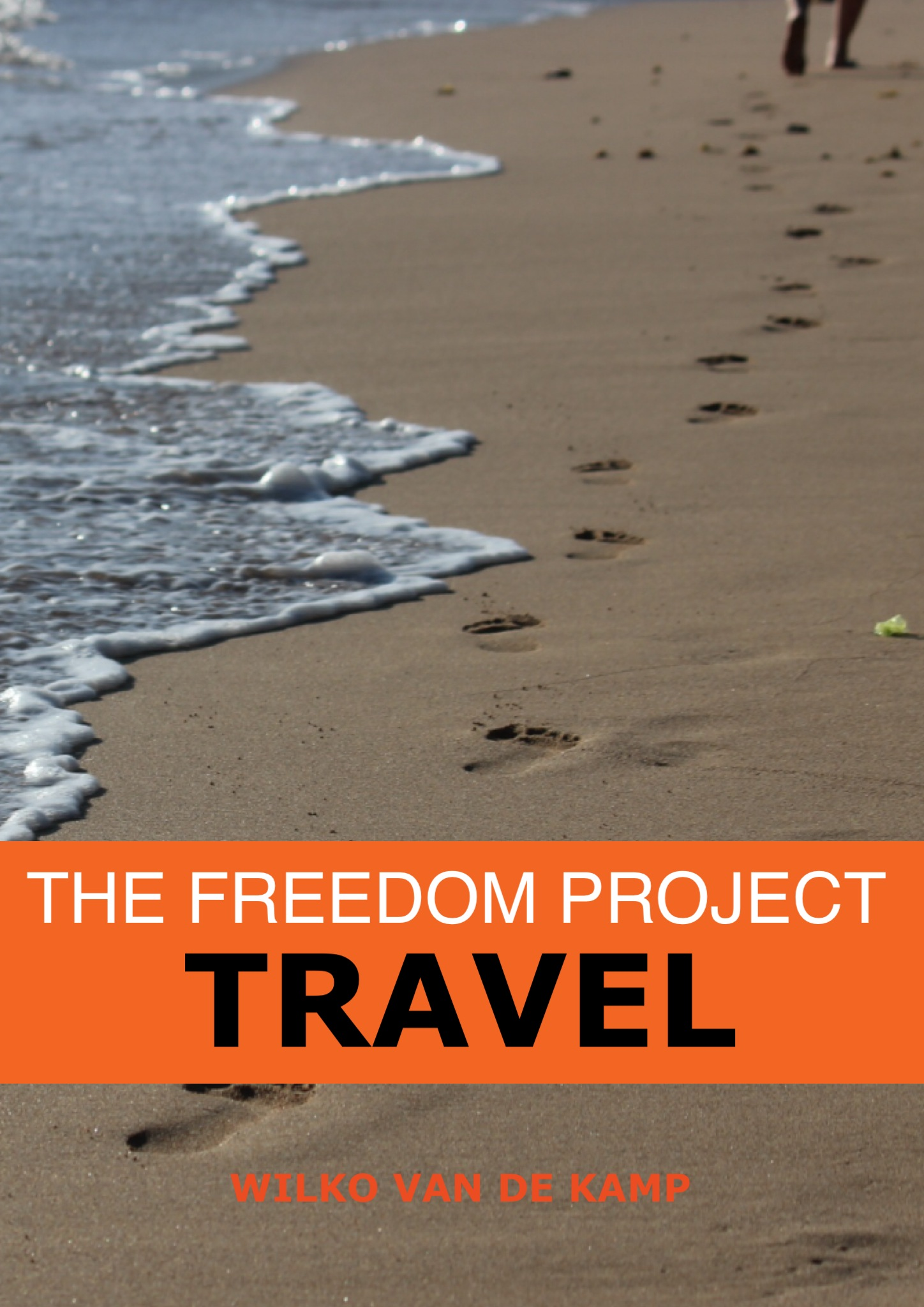 Travel Book Cover : The freedom project travel happiness and love